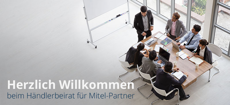 Herzlich Willkommen beim Händlerbeirat für Mitel-Partner