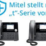 """Mitel stellt neue """"t""""-Serie vor"""